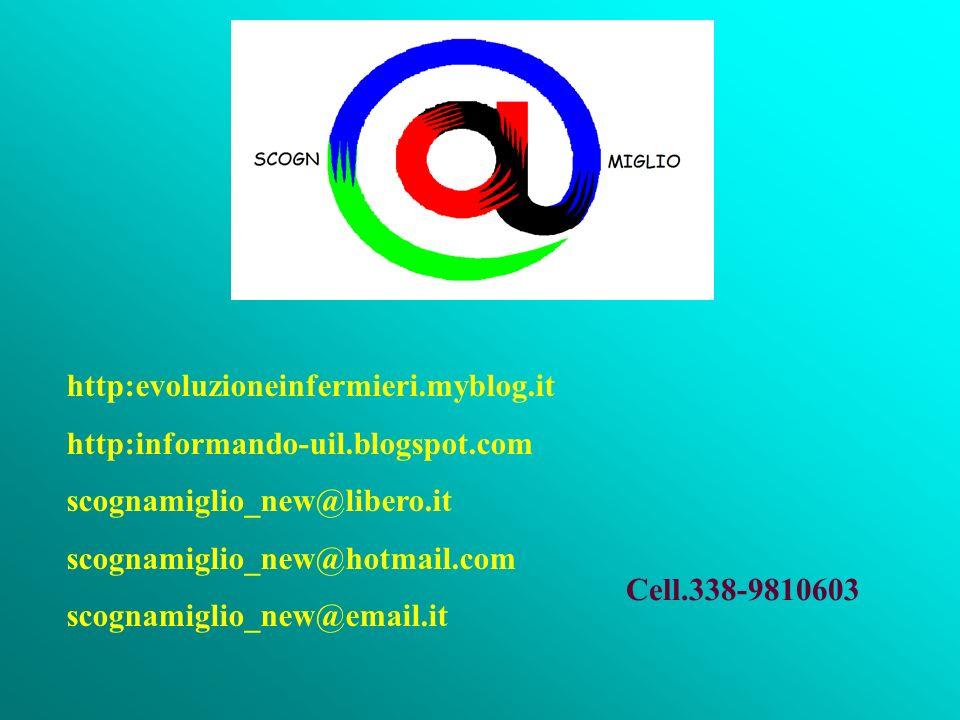 http:evoluzioneinfermieri.myblog.ithttp:informando-uil.blogspot.com. scognamiglio_new@libero.it. scognamiglio_new@hotmail.com.