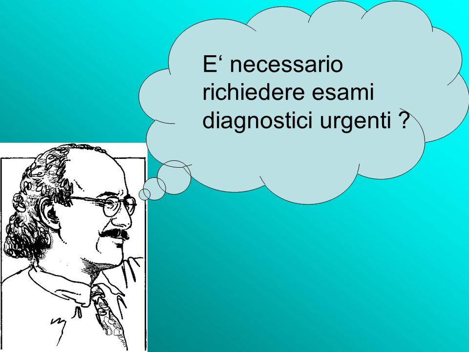 E' necessario richiedere esami diagnostici urgenti