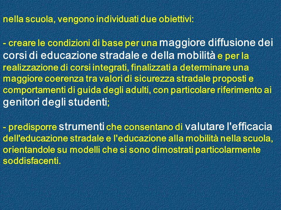 nella scuola, vengono individuati due obiettivi: