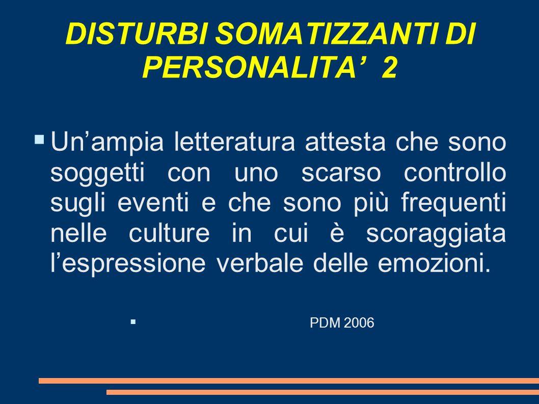 DISTURBI SOMATIZZANTI DI PERSONALITA' 2