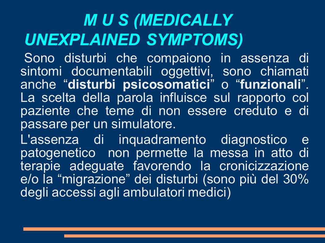 M U S (MEDICALLY UNEXPLAINED SYMPTOMS)