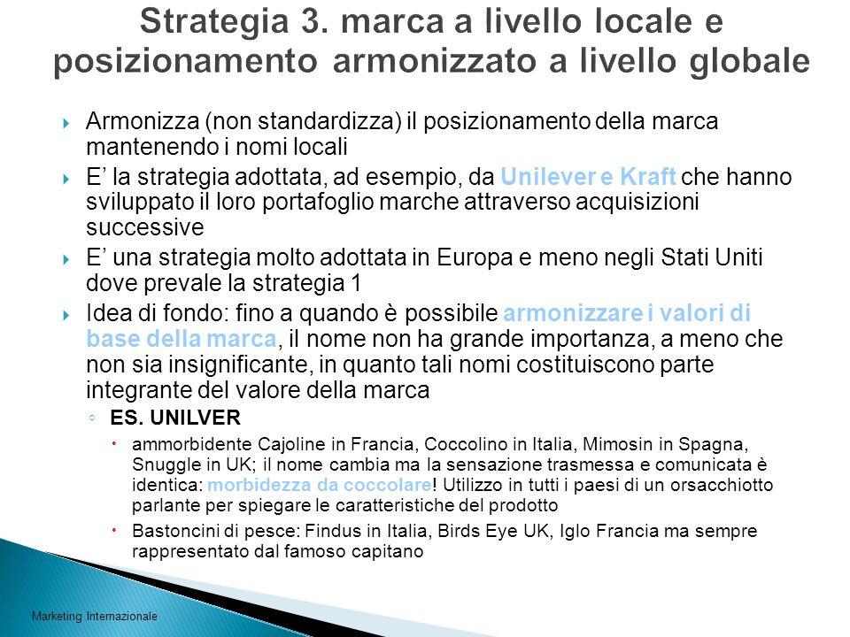 Strategia 3. marca a livello locale e posizionamento armonizzato a livello globale