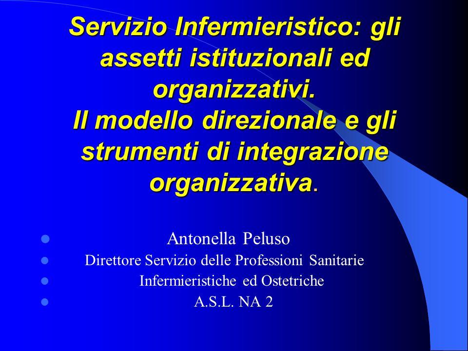 Servizio Infermieristico: gli assetti istituzionali ed organizzativi