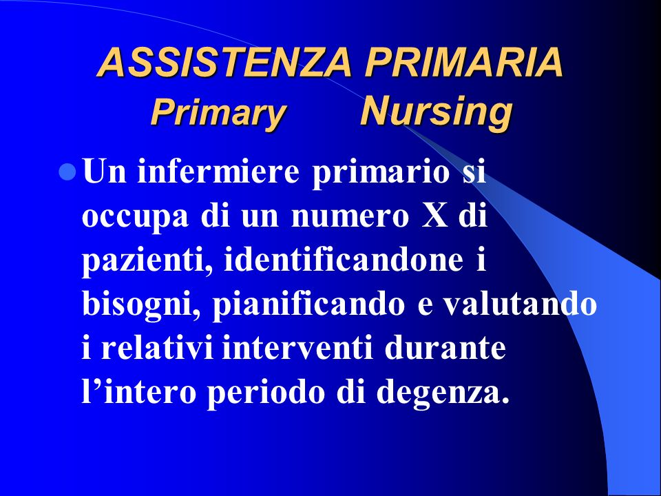 ASSISTENZA PRIMARIA Primary Nursing