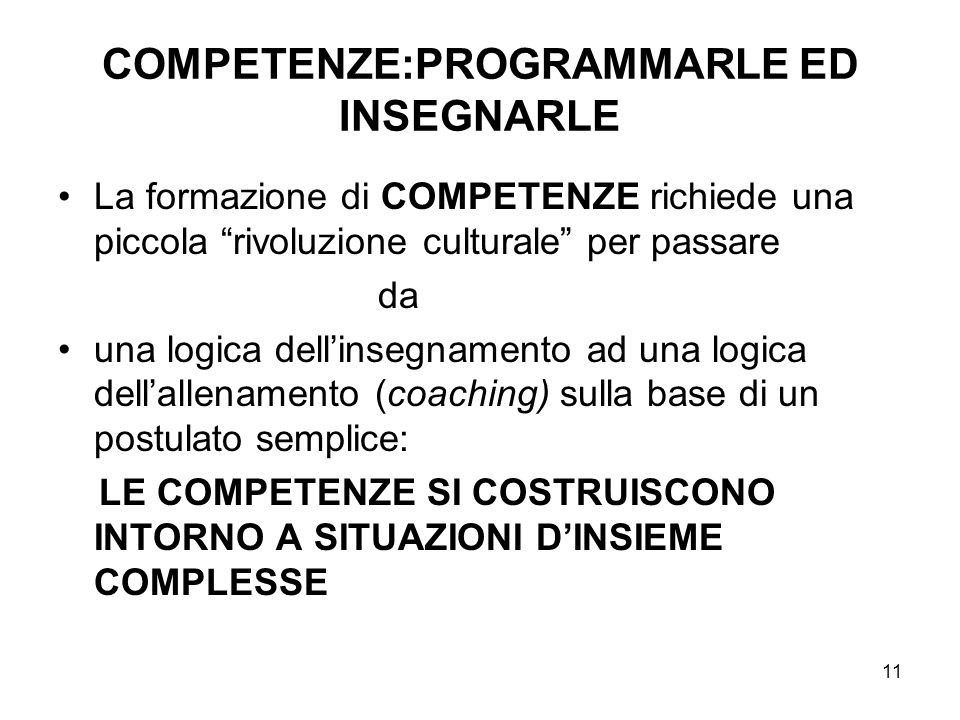COMPETENZE:PROGRAMMARLE ED INSEGNARLE