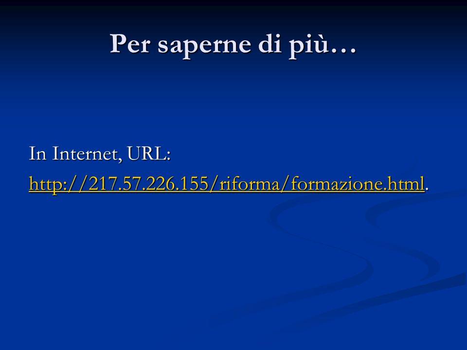 Per saperne di più… In Internet, URL: