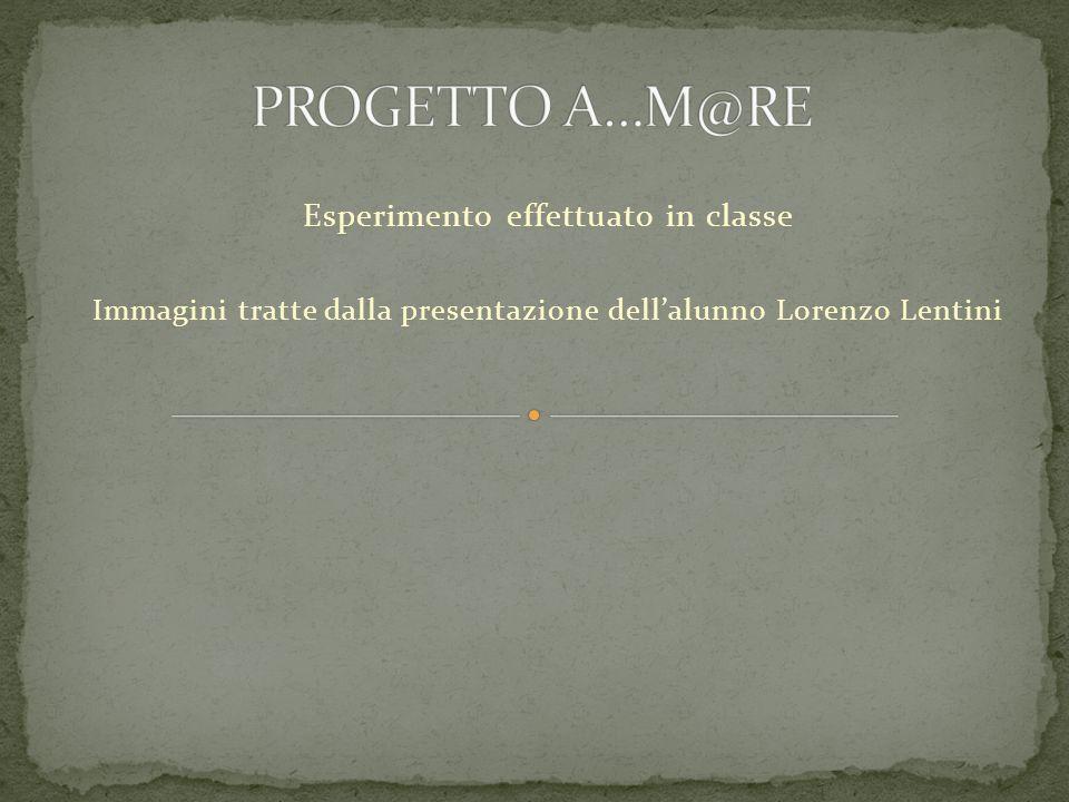 PROGETTO A…M@RE Esperimento effettuato in classe