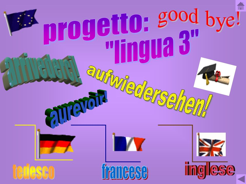 good bye! progetto: lingua 3 arrivederci! aufwiedersehen! aurevoir! inglese tedesco francese