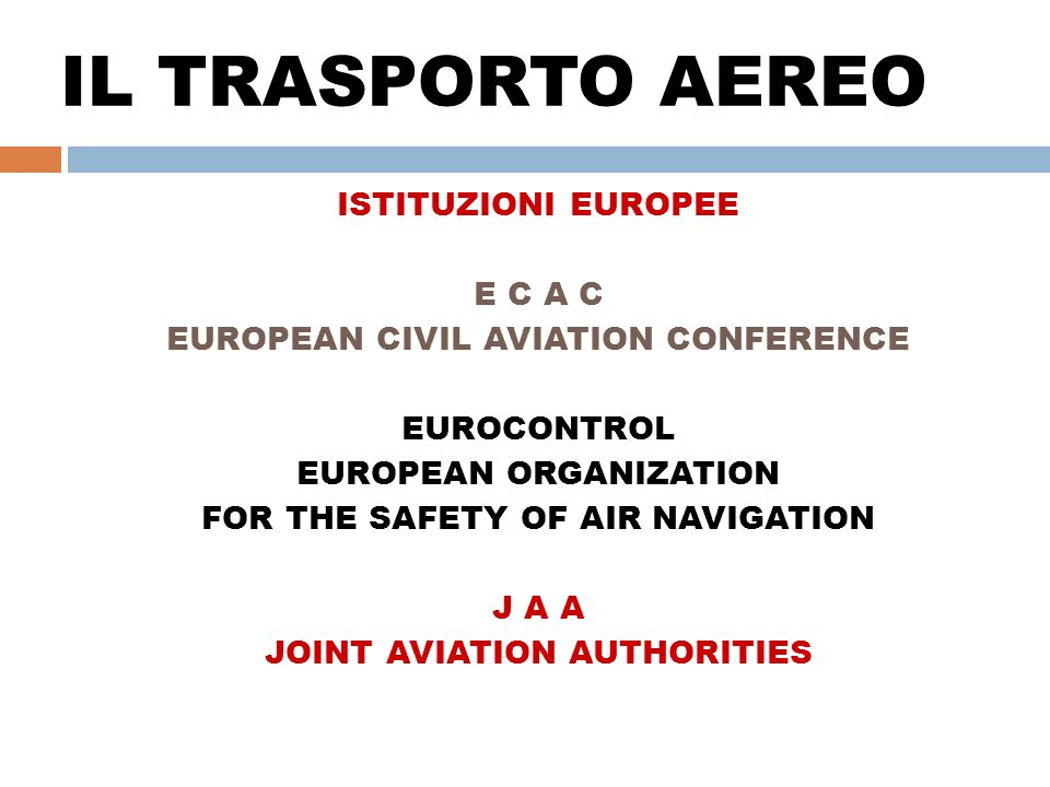 IL TRASPORTO AEREO ISTITUZIONI EUROPEE E C A C