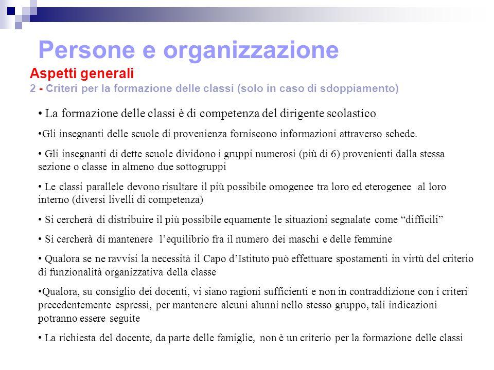 Persone e organizzazione Aspetti generali 2 - Criteri per la formazione delle classi (solo in caso di sdoppiamento)