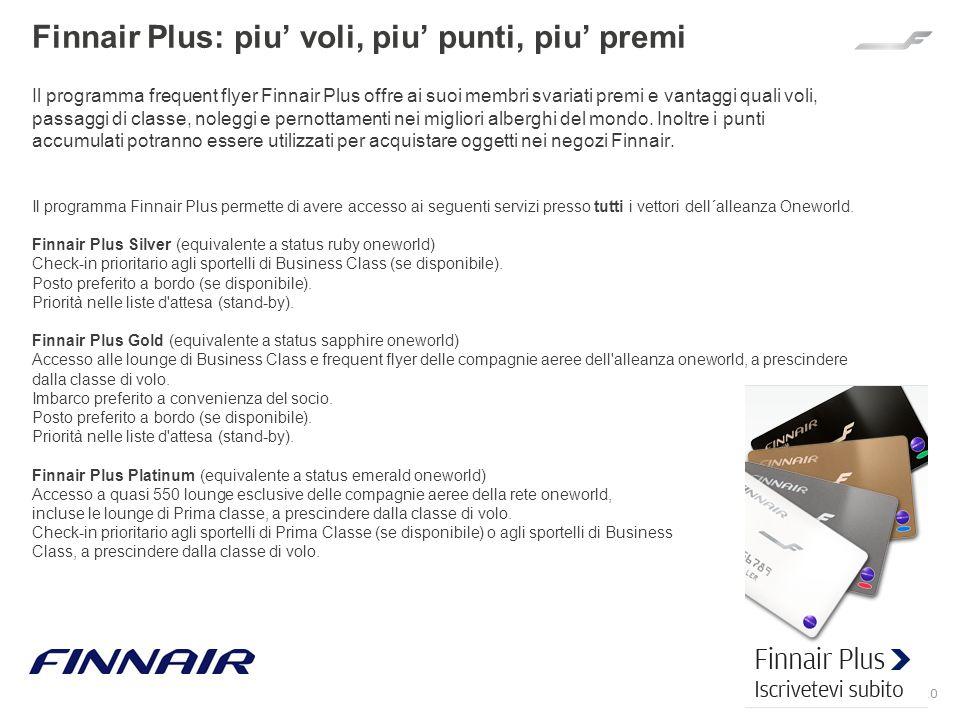 Finnair Plus: piu' voli, piu' punti, piu' premi Il programma frequent flyer Finnair Plus offre ai suoi membri svariati premi e vantaggi quali voli, passaggi di classe, noleggi e pernottamenti nei migliori alberghi del mondo.
