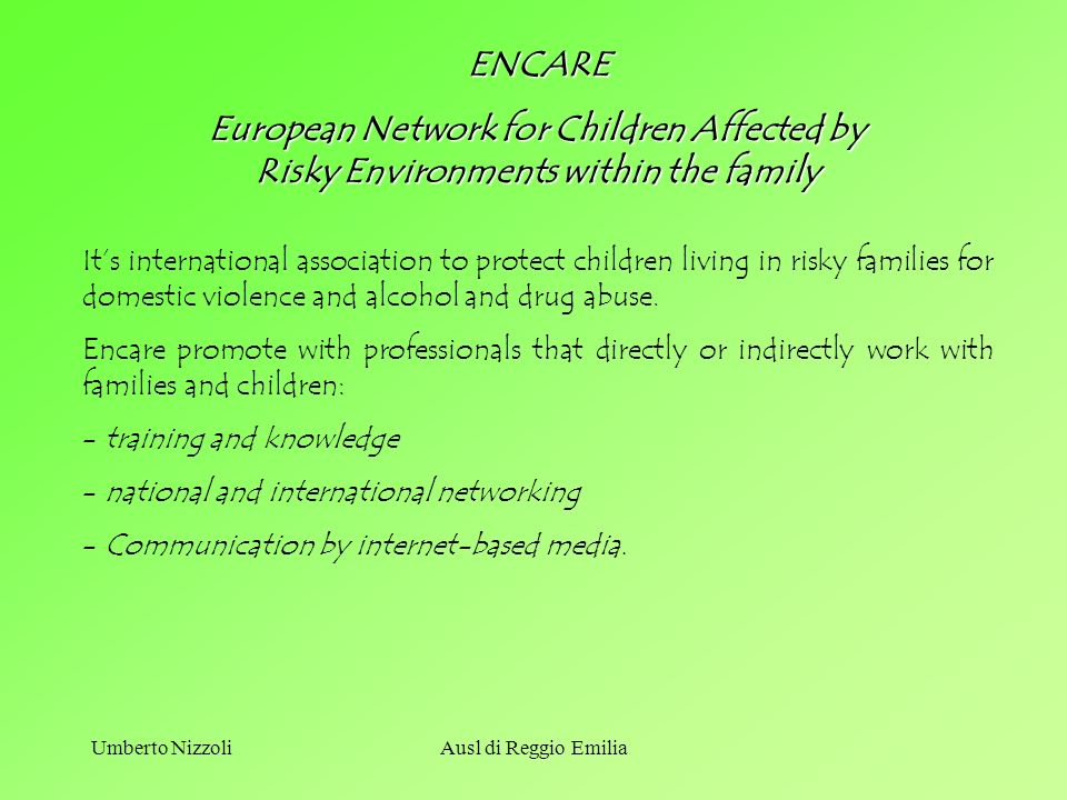 U. NizzoliU. Nizzoli. ENCARE. European Network for Children Affected by Risky Environments within the family.