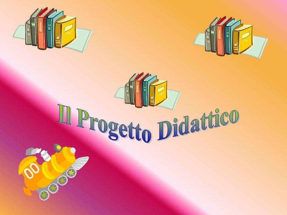 Il Progetto Didattico