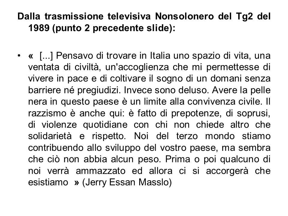 Dalla trasmissione televisiva Nonsolonero del Tg2 del 1989 (punto 2 precedente slide):