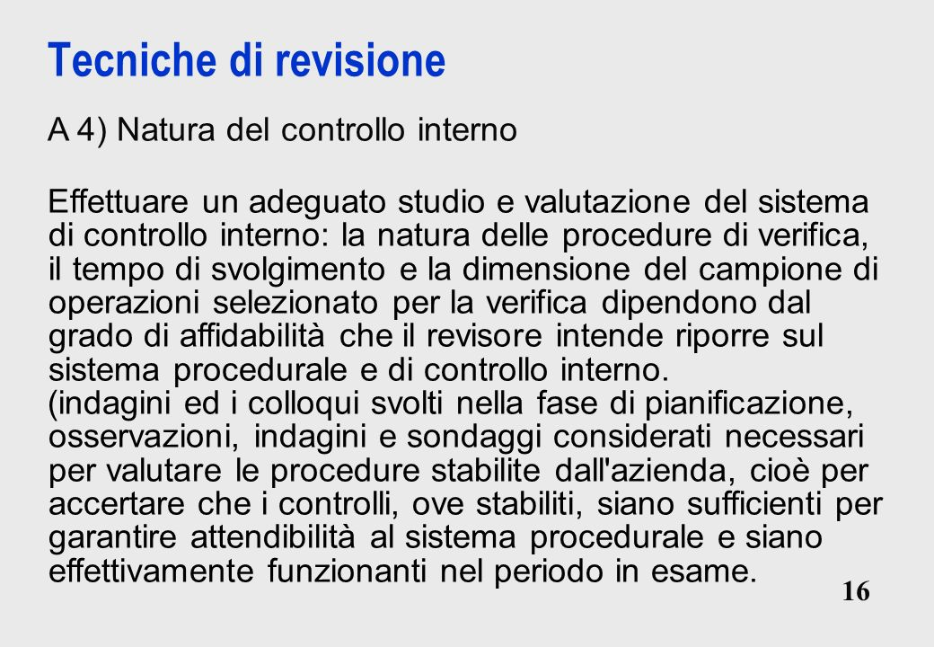 Tecniche di revisione A 4) Natura del controllo interno