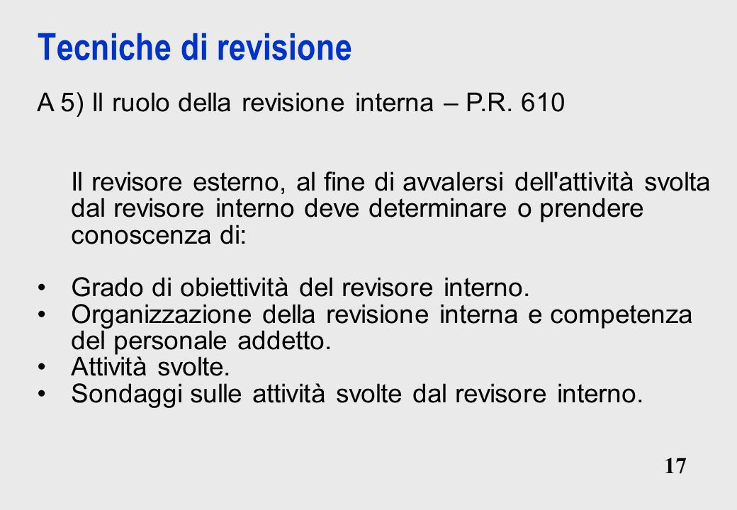 Tecniche di revisione A 5) Il ruolo della revisione interna – P.R. 610