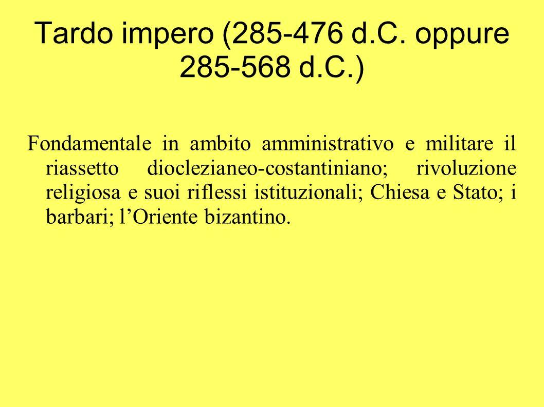 Tardo impero (285-476 d.C. oppure 285-568 d.C.)