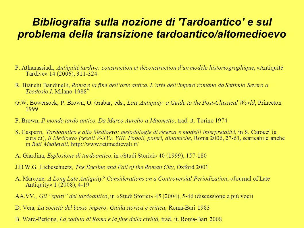 Bibliografia sulla nozione di Tardoantico e sul problema della transizione tardoantico/altomedioevo