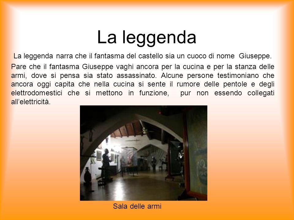 La leggenda La leggenda narra che il fantasma del castello sia un cuoco di nome Giuseppe.