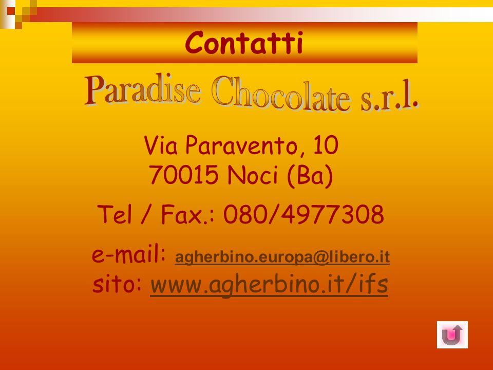 Contatti Paradise Chocolate s.r.l. Via Paravento, 10 70015 Noci (Ba)