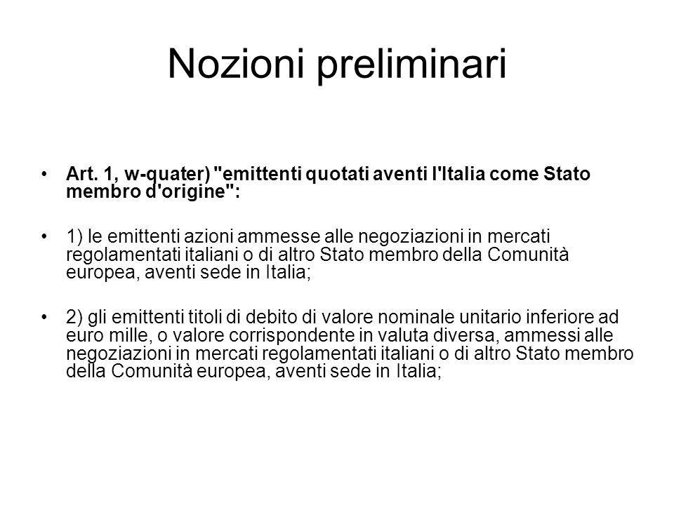 Nozioni preliminari Art. 1, w-quater) emittenti quotati aventi l Italia come Stato membro d origine :