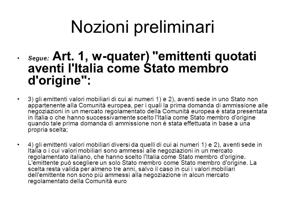 Nozioni preliminari Segue: Art. 1, w-quater) emittenti quotati aventi l Italia come Stato membro d origine :