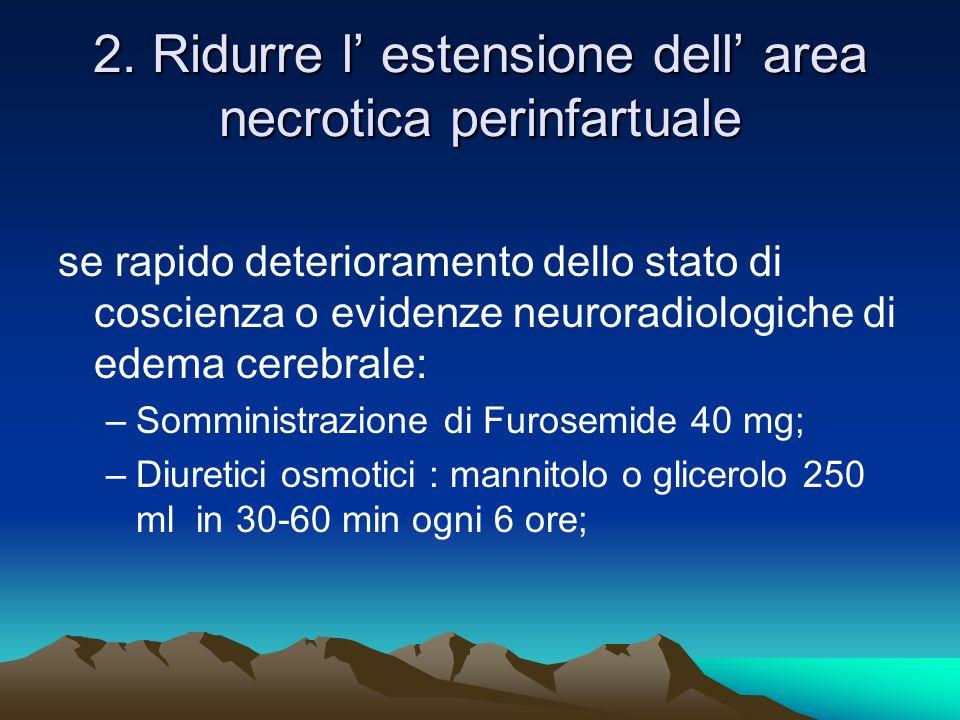 2. Ridurre l' estensione dell' area necrotica perinfartuale