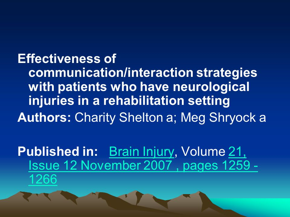 Effectiveness of communication/interaction strategies with patients who have neurological injuries in a rehabilitation setting