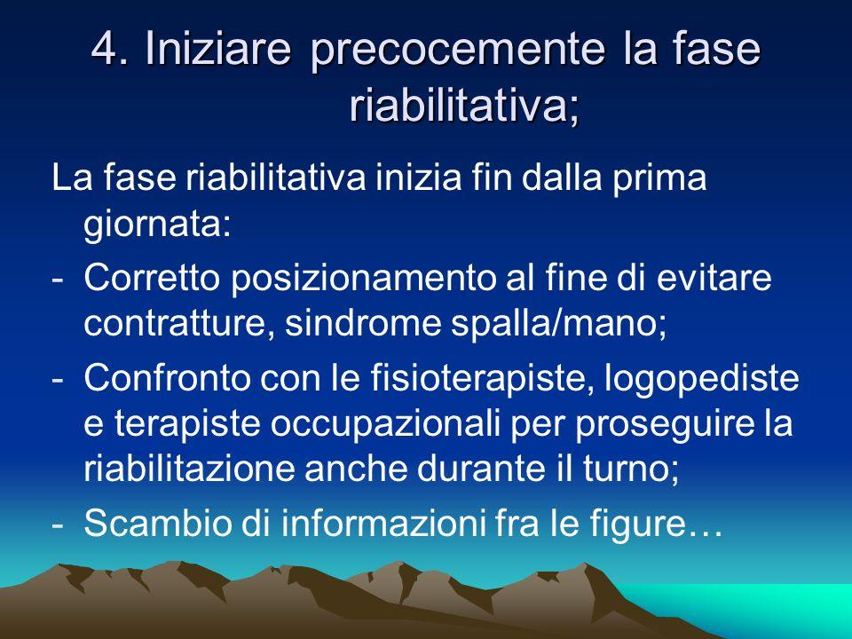 4. Iniziare precocemente la fase riabilitativa;