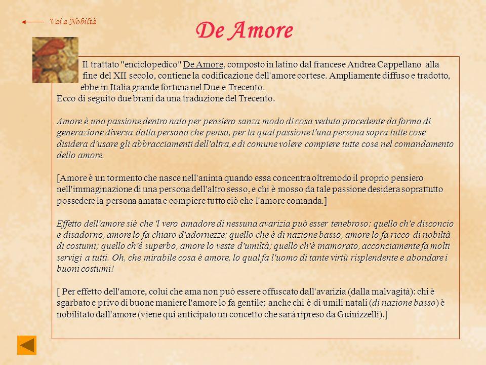 De AmoreVai a Nobiltà. Il trattato enciclopedico De Amore, composto in latino dal francese Andrea Cappellano alla.