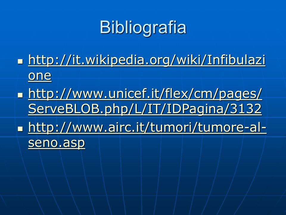Bibliografia http://it.wikipedia.org/wiki/Infibulazione