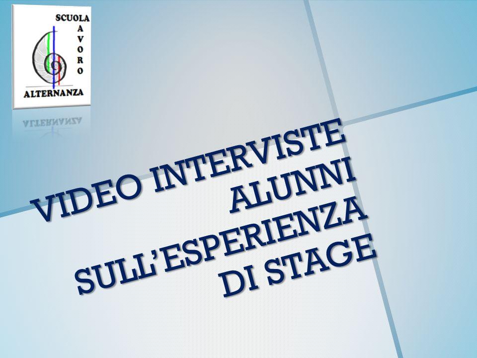 VIDEO INTERVISTE ALUNNI SULL'ESPERIENZA DI STAGE