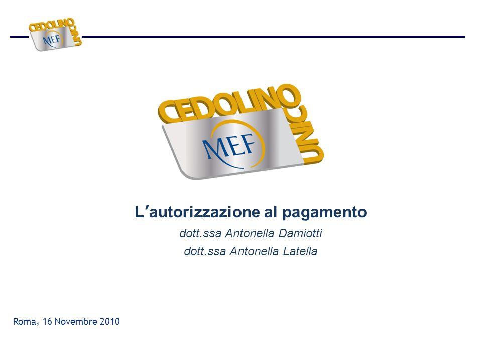 L'autorizzazione al pagamento dott. ssa Antonella Damiotti dott