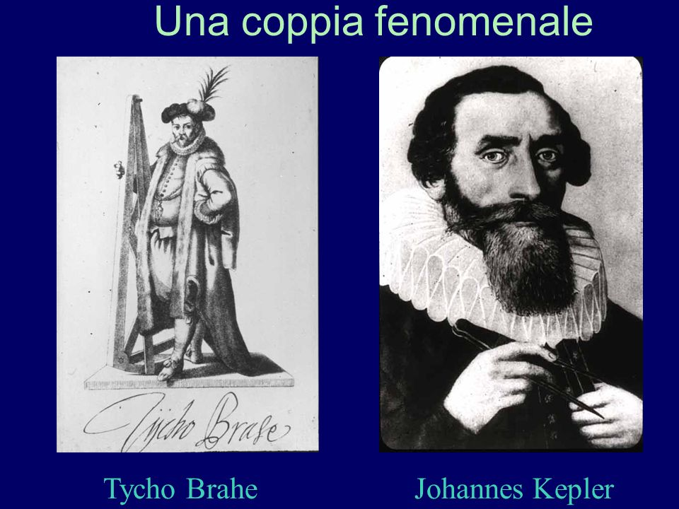 Una coppia fenomenale Tycho Brahe Johannes Kepler