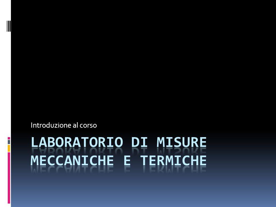 Laboratorio di Misure Meccaniche e Termiche