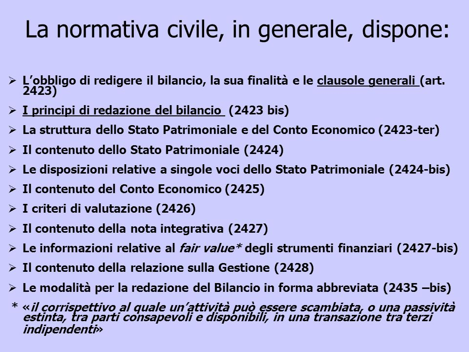 La normativa civile, in generale, dispone: