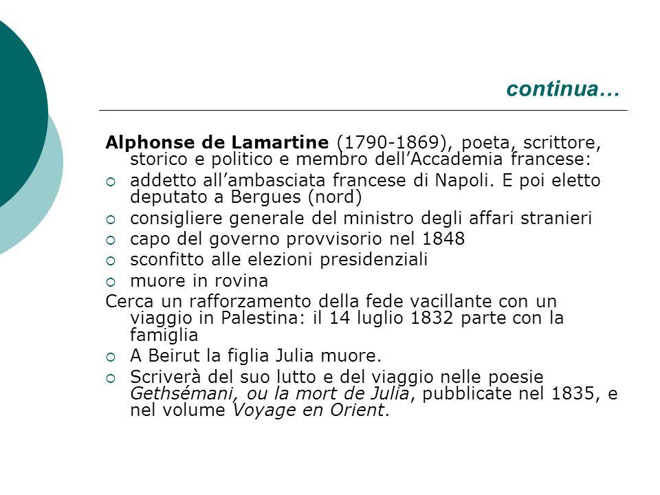 continua… Alphonse de Lamartine (1790-1869), poeta, scrittore, storico e politico e membro dell'Accademia francese: