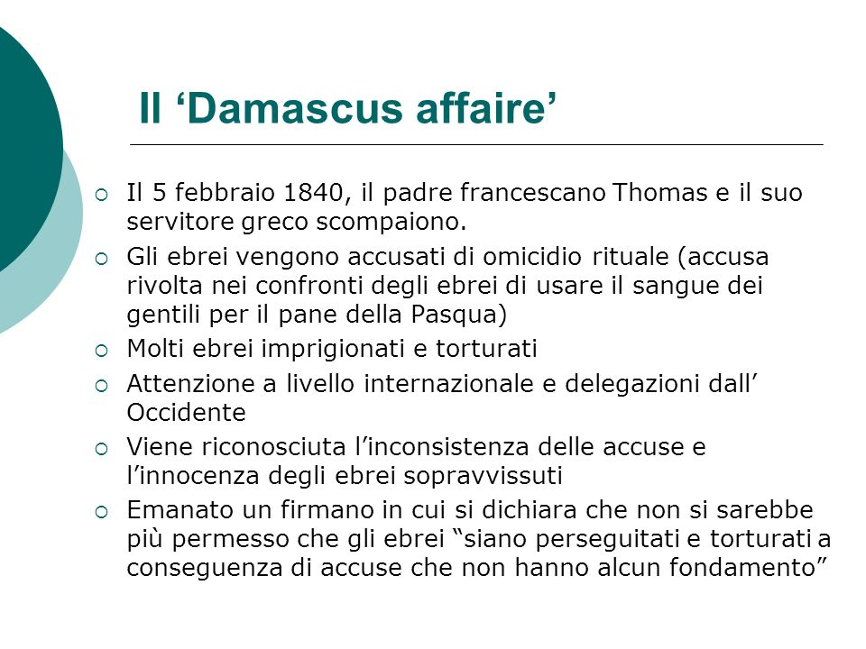 Il 'Damascus affaire' Il 5 febbraio 1840, il padre francescano Thomas e il suo servitore greco scompaiono.