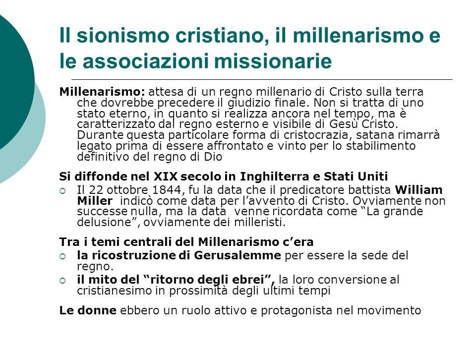 Il sionismo cristiano, il millenarismo e le associazioni missionarie