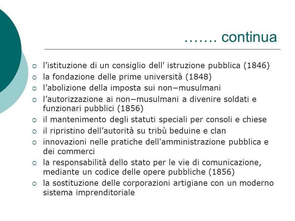 ……. continua l'istituzione di un consiglio dell istruzione pubblica (1846) la fondazione delle prime università (1848)