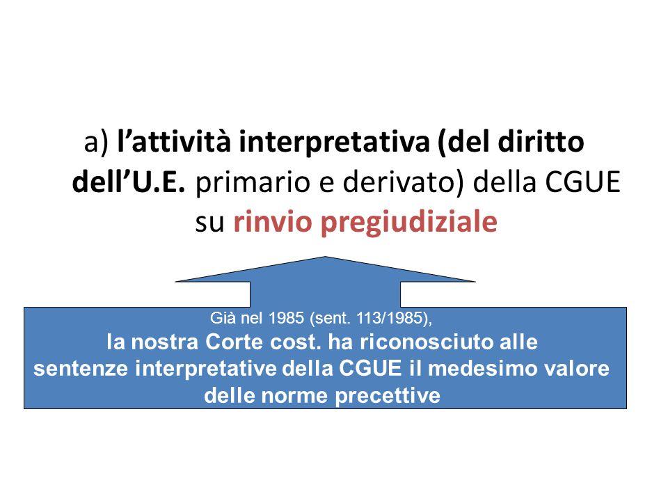 a) l'attività interpretativa (del diritto dell'U. E
