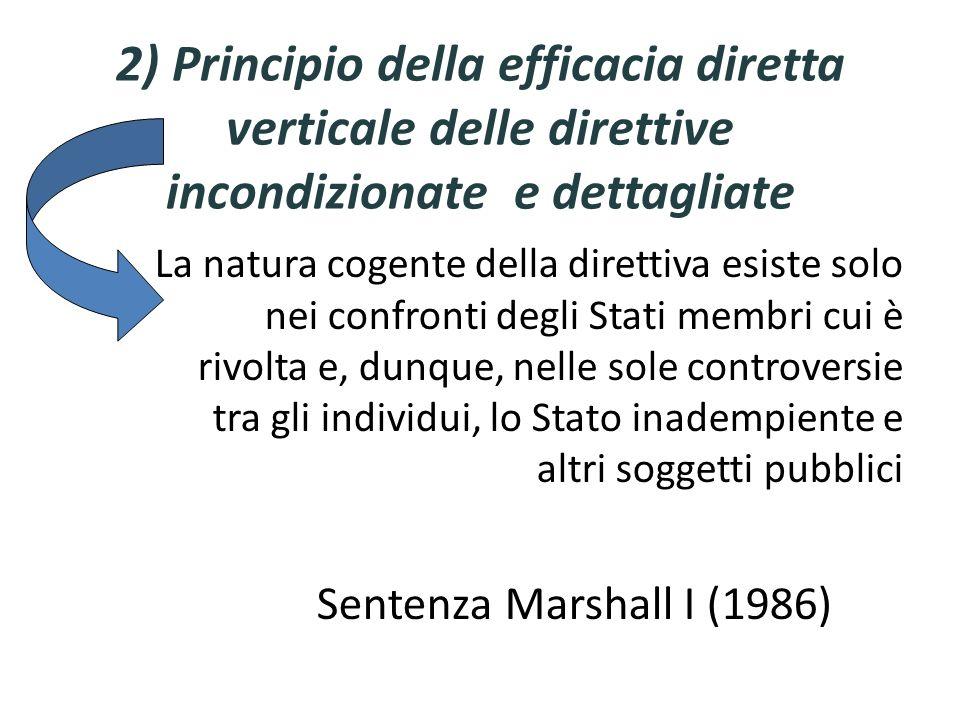 2) Principio della efficacia diretta verticale delle direttive incondizionate e dettagliate