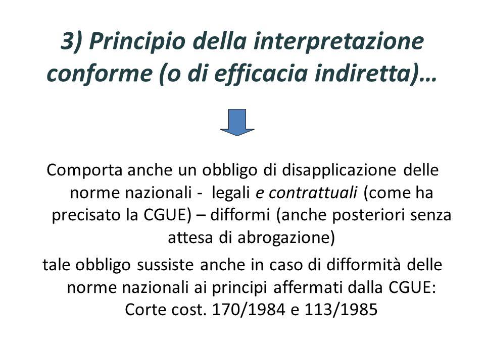 3) Principio della interpretazione conforme (o di efficacia indiretta)…