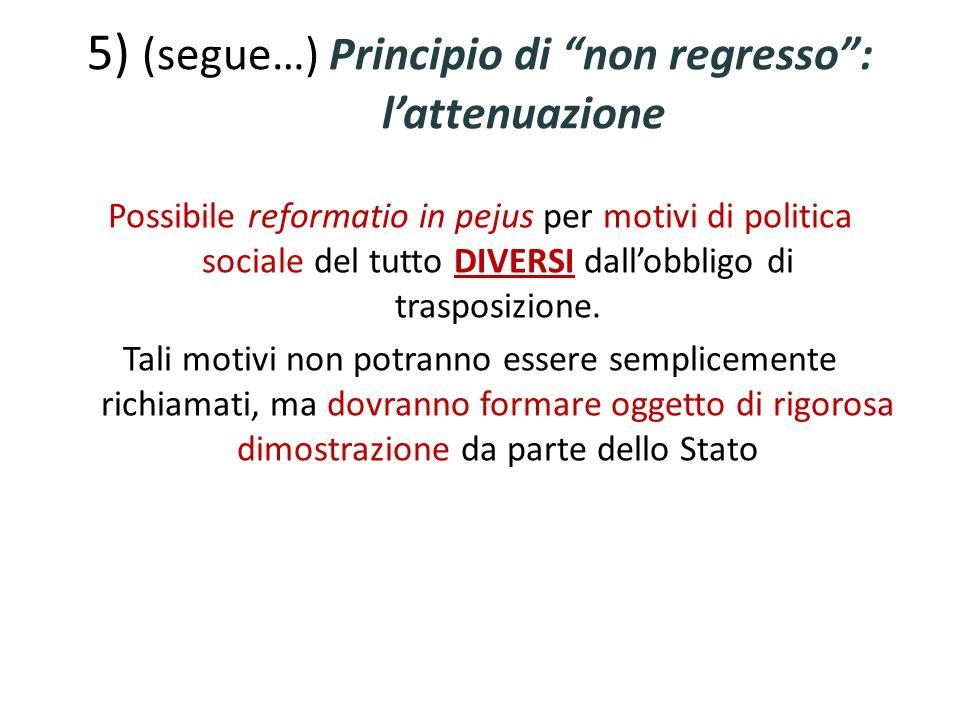5) (segue…) Principio di non regresso : l'attenuazione