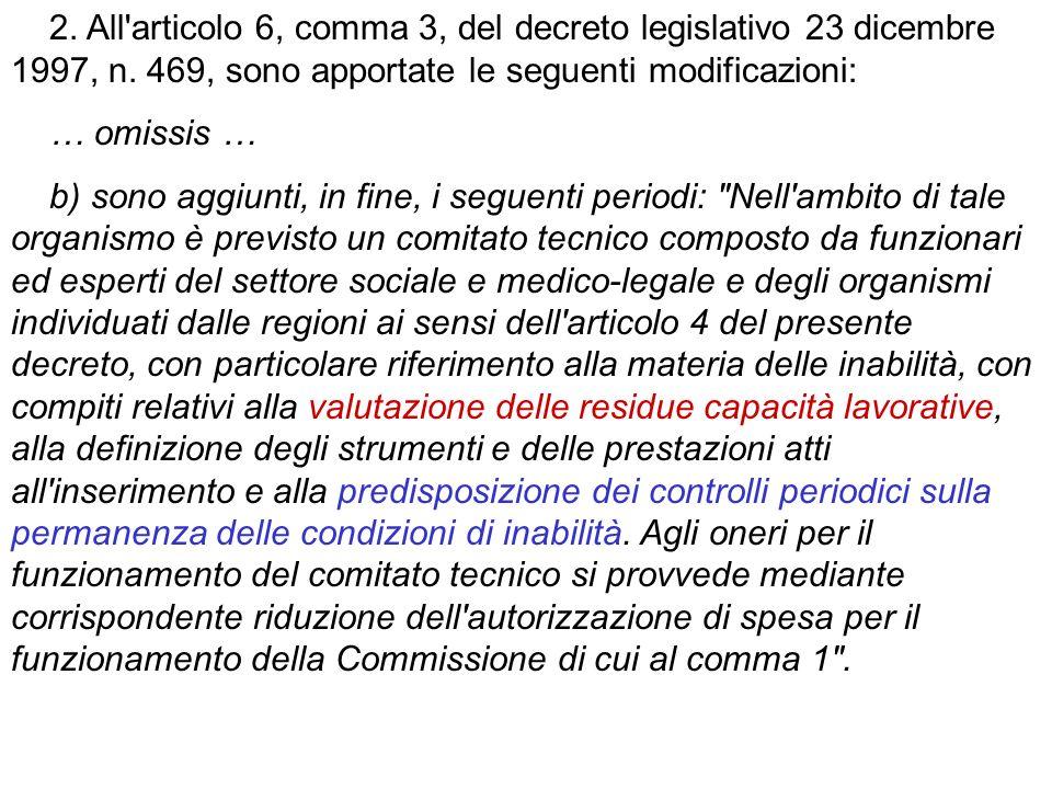 2. All articolo 6, comma 3, del decreto legislativo 23 dicembre 1997, n. 469, sono apportate le seguenti modificazioni: