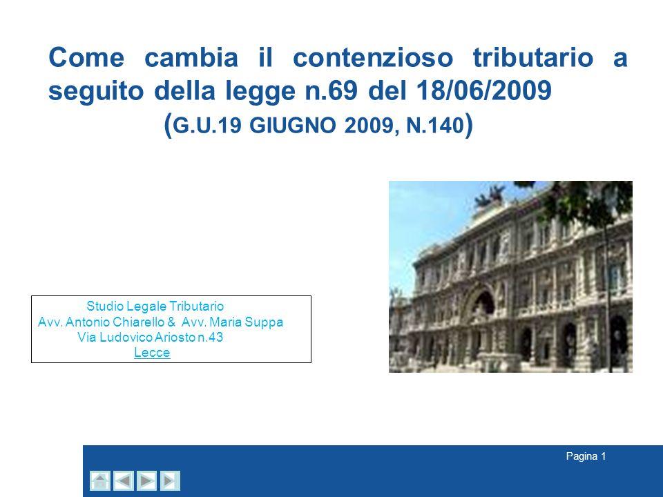 AAVV Come cambia il contenzioso tributario a seguito della legge n.69 del 18/06/2009. (G.U.19 GIUGNO 2009, N.140)