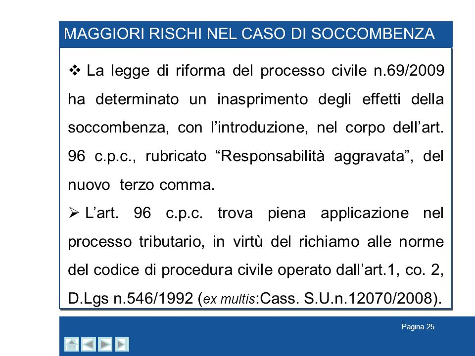 MAGGIORI RISCHI NEL CASO DI SOCCOMBENZA