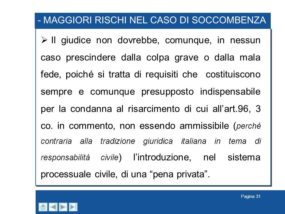 - MAGGIORI RISCHI NEL CASO DI SOCCOMBENZA