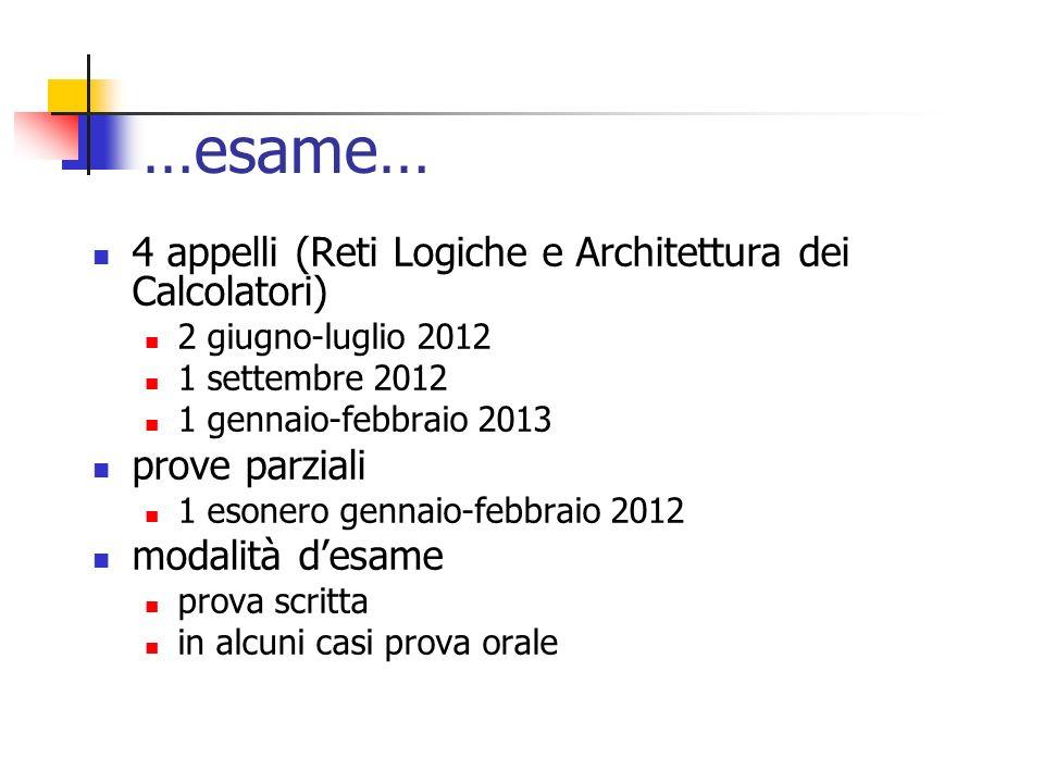 …esame… 4 appelli (Reti Logiche e Architettura dei Calcolatori)