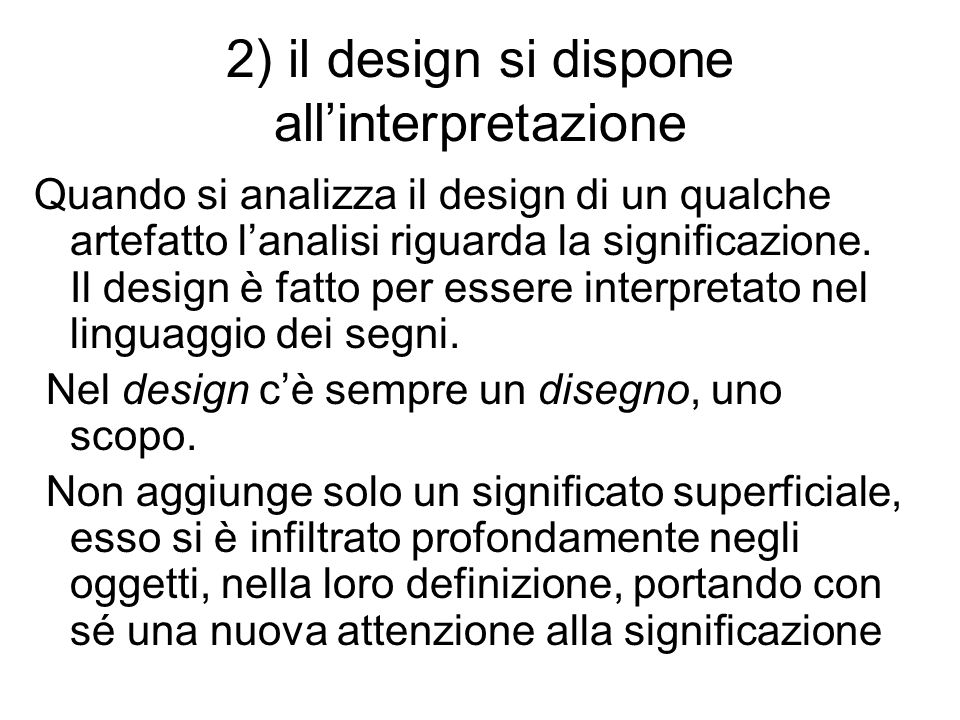 2) il design si dispone all'interpretazione